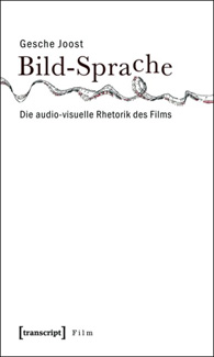 Bild-Sprache: die audio-visuelle Rhetorik des Films