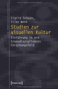 Studien-zur-visuellen-Kultur-–--Eine-Einführung-in-ein-transdisziplinäres-Forschungsfeld